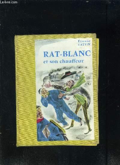 RAT-BLANC ET SON CHAUFFEUR UNE HISTOIRE DE CHEMIN DE FER- COLLECTION L ALOUETTE