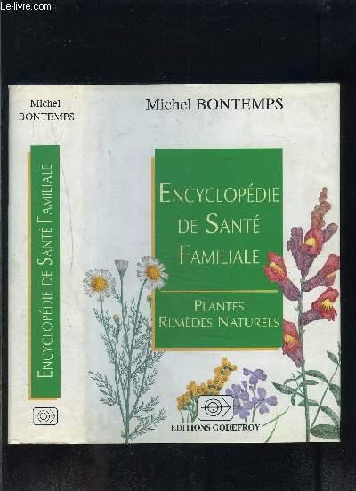 ENCYCLOPEDIE DE SANTE FAMILIALE- PLANTES REMEDES NATURELS