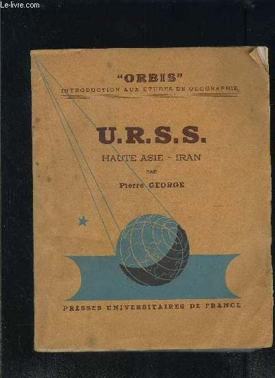 U.R.S.S. HAUTE ASIE- IRAN - COLLECTION ORBIS- INTRODUCTION AUX ETUDES DE GEOGRAPHIE