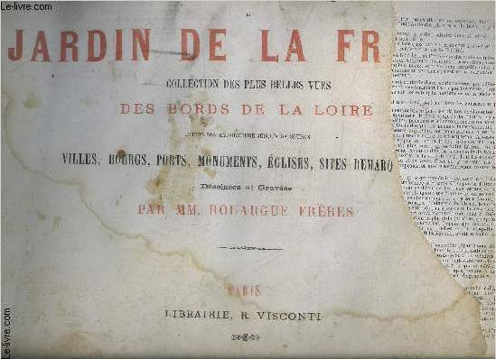ALBUM PITTORESQUE DU JARDIN DE LA FRANCE- Collection des plus belles vues des bords de la Loire, depuis son embouchure jusqu'� sa source. Villes, bourgs, ports, monuments, �glises, sites remarquables.