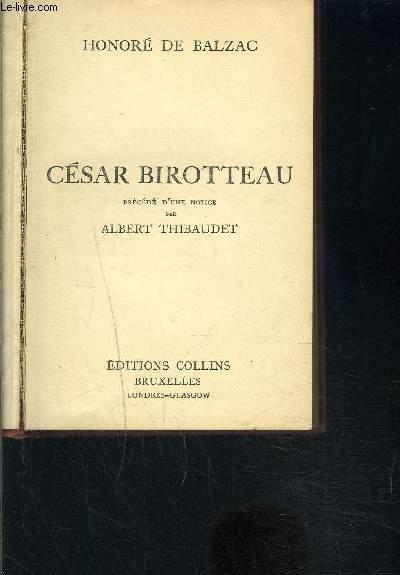 CESAR BIROTTEAU- PRECEDE D UNE NOTICE PAR ALBERT THIBAUDET