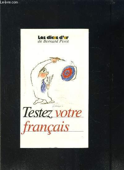 TESTEZ VOTRE FRANCAIS- LES DICOS D OR