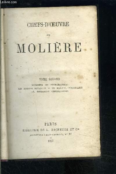 CHEFS D OEUVRE DE MOLIERE- TOME 2- MONSIEUR DE POURCEAUGNAC- LES FEMMES SAVANTES- LE MALADE IMAGINAIRE- LE BOURGEOIS GENTILHOMME