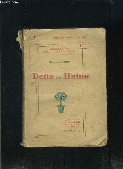 LES BATAILLES DE LA VIE- DETTE DE HAINE