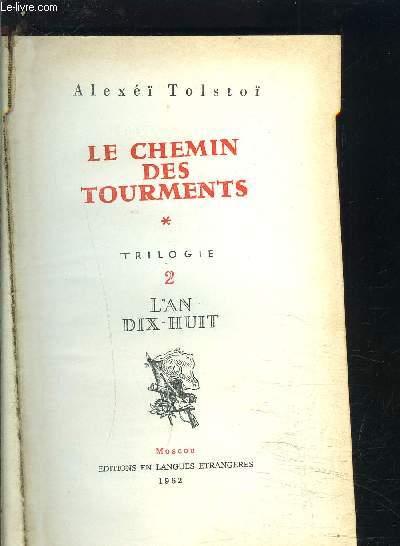 LE CHEMIN DES TOURMENTS- TRILOGIE 2- L AN 18 / 1 seul tome: le TOME 2
