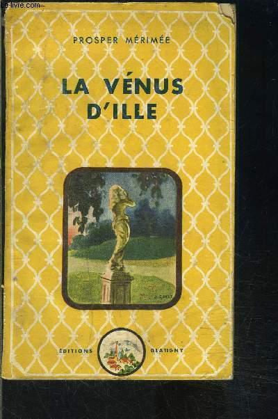 LA VENUS D ILLE + LA CHAMBRE BLEUE- DJOUMANE- LE VASE ETRUSQUE- L ENLEVEMENT DE LA REDOUTE
