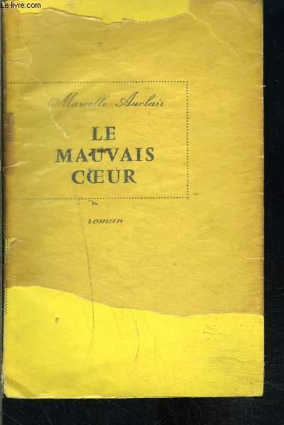 LE MAUVAIS COEUR