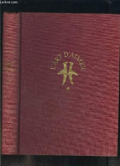L ART D AIMER A TRAVERS LES AGES-  TOME 1: 1954-1789- ENVOI DE L AUTEUR