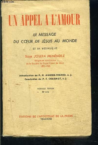 UN APPEL A L AMOUR- LE MESSAGE DU COEUR DE JESUS AU MONDE ET SA MESSAGERE