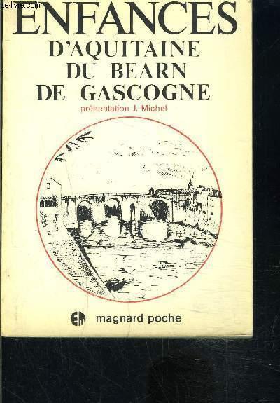 ENFANCE D AQUITAINE DU BEARN DE GASCOGNE