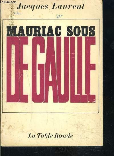 MAURIAC SOUS DE GAULLE