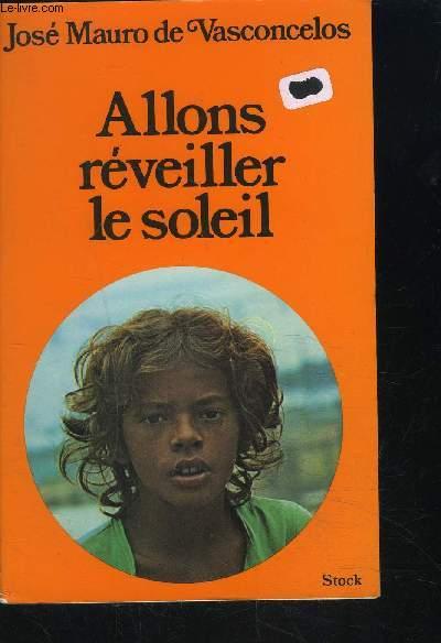 ALLONS REVEILLER LE SOLEIL