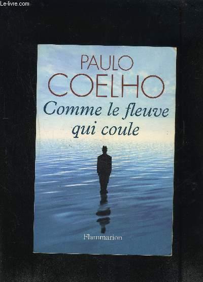 COMME LE FLEUVE QUI COULE- RECITS 1998-2005