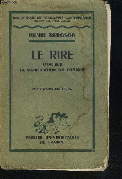 LE RIRE- ESSAI SUR LA SIGNIFICATION DU COMIQUE