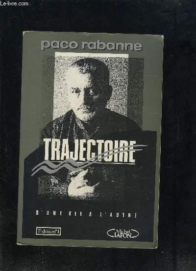 TRAJECTOIRE- D UNE VIE A L AUTRE