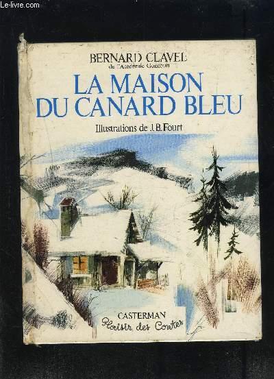 LA MAISON DU CANARD BLEU