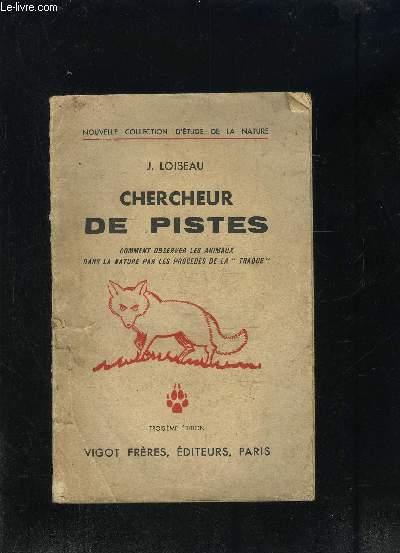 CHERCHEUR DE PISTES- COMMENT OBSERVER LES ANIMAUX DANS LA NATURE PAR LES PROCEDES DE LA TRAQUE- NOUVELLE COLLECTION D ETUDE DE LA NATURE- 3ème édition