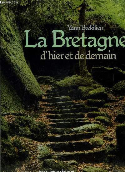 LA BRETAGNE D HIER ET DE DEMAIN