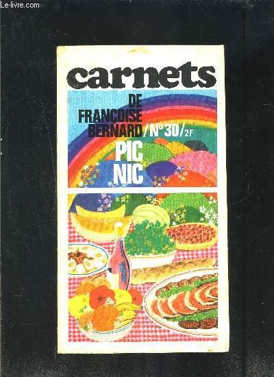 LES CARNETS DE FRANCOISE BERNARD- N°30- PIC NIC- Revue de cuisine pratique pour une alimentation moderne