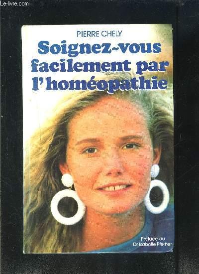 SOIGNEZ VOUS FACILEMENT PAR L HOMEOPATHIE