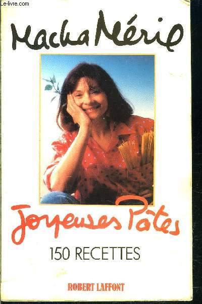 JOYEUSES PATES- 150 recettes