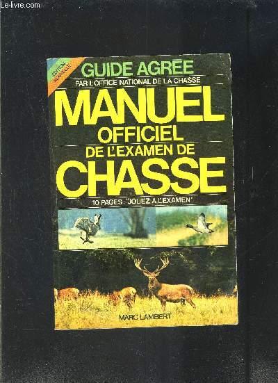 MANUEL OFFICIEL DE L EXAMEN DE CHASSE- GUIDE AGREE PAR L OFFICE NATIONAL DE LA CHASSE- 10 PAGES