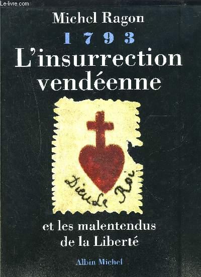 L INSURRECTION VENDEENNE- ET LES MALENTENDUS DE LA LIBERTE- 1793- ENVOI DE L AUTEUR