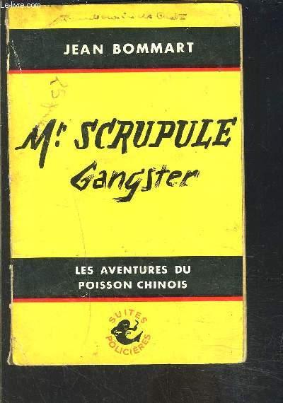 Mr SCRUPULE GANGSTER- LES AVENTURES DU POISSON CHINOIS- LE POISSON CHINOIS PECHE A LA LIGNE- ENVOI DE L AUTEUR