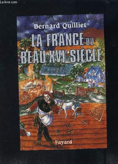 LA FRANCE DU BEAUX XVIe S