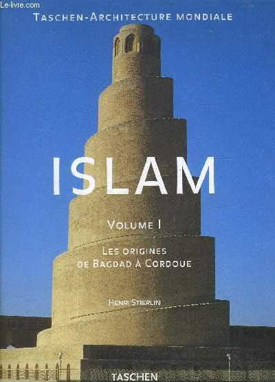 ISLAM VOLUME I- LES ORIGINES DE BAGDAD A CORDOUE