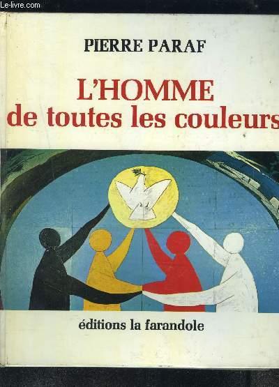 L HOMME DE TOUTES LES COULEURS