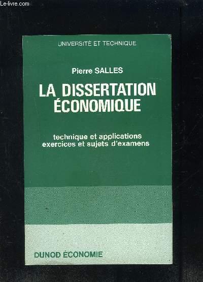 LA DISSERTATION ECONOMIQUE- TECHNIQUE ET APPLICATIONS EXERCICES ET SUJETS D EXAMEN