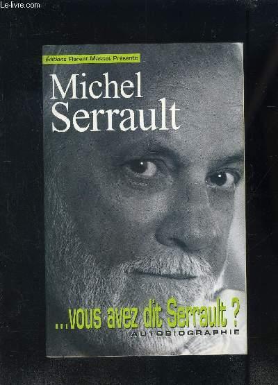 ...VOUS AVEZ DIT SERRAULT? Autobiographie