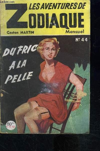 LES AVENTURES DE ZODIAQUE- MENSUEL N°44- DU FRIC A LA PELLE