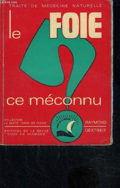 LE FOIE CE MECONNU- TRAITE DE MEDECINE NATURELLE- COLLECTION LA SANTE DANS MA POCHE