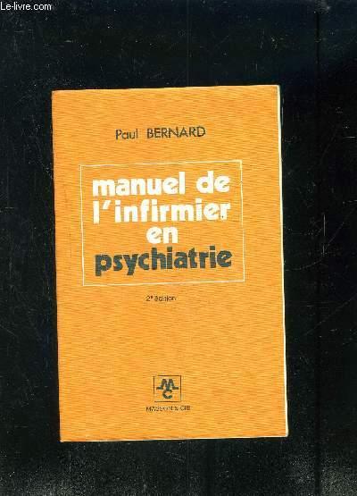 MANUEL DE L INFIRMIER EN PSYCHIATRIE- La santé mentale et sa protection- Les comportements pathologiques de base et leur traitement- Les traitements et les soins- La réadaptation