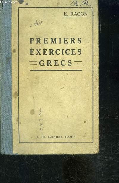 PREMIERS EXERCICES GRECS- VERSIONS ET THEMES FACILES, SUR LA PREMIERE PARTIE DE LA GRAMMAIRE AVEC UN DOUBLE LEXIQUE
