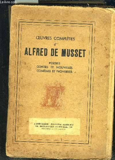 OEUVRES COMPLETES D ALFRED DE MUSSET- POESIES- CONTES ET NOUVELLES- COMEDIES ET PROVERBES