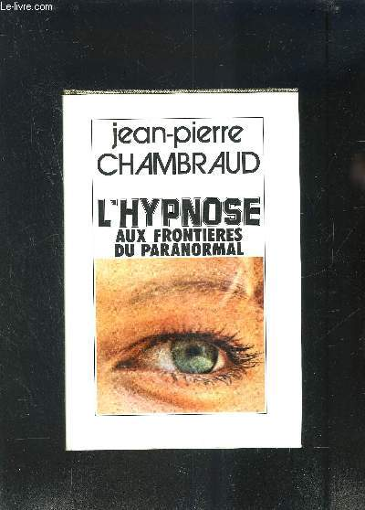 L HYPNOSE AUX FRONTIERES DU PARANORMAL