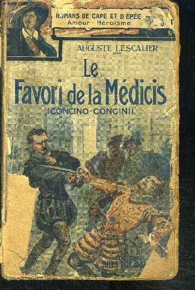 LE FAVORI DE LA MEDICIS- CONCINO-CONCINI