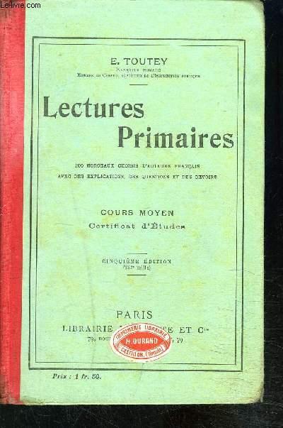 LECTURES PRIMAIRES- COURS MOYEN CERTIFICAT D ETUDES- 200 morceaux choisis d' Auteurs Français avec des explications, des questions et des devoirs