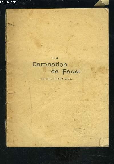 LA DAMNATION DE FAUST- LEGENDE DRAMATIQUE EN 4 PARTIES