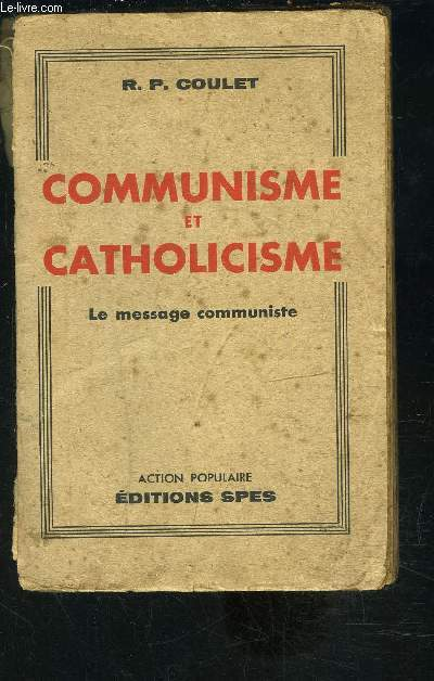 COMMUNISME ET CATHOLICISME- LE MESSAGE COMMUNISTE