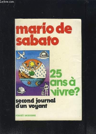 25 ANS A VIVRE? SECOND JOURNAL D UN VOYANT