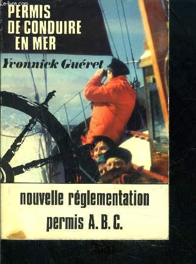 PERMIS DE CONDUIRE EN MER- NOUVELLE REGLEMENTATION PERMIS A.B.C.