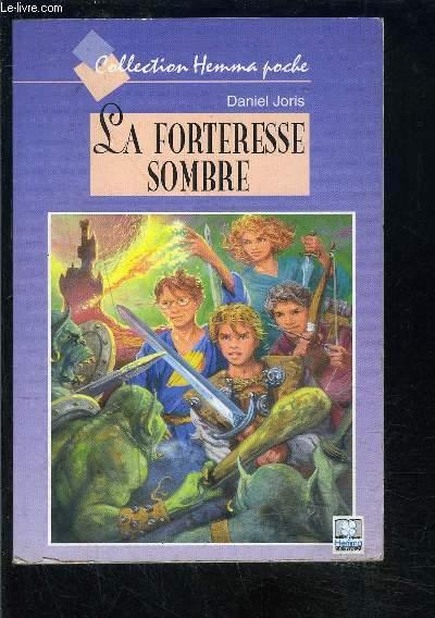 LA FORTERESSSE SOMBRE