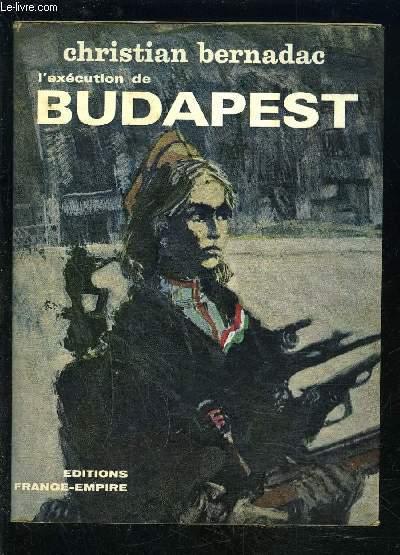 L EXECUTION DE BUDAPEST