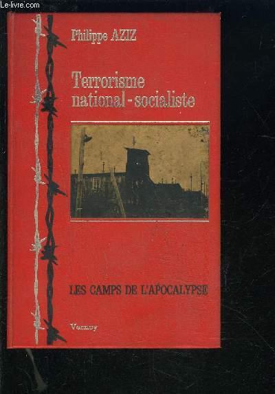 TERRORISME NATIONAL SOCIALISTE- LES CAMPS DE L APOCALYPSE