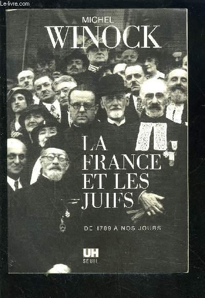 LA FRANCE ET LES JUIFS- DE 1789 A NOS JOURS