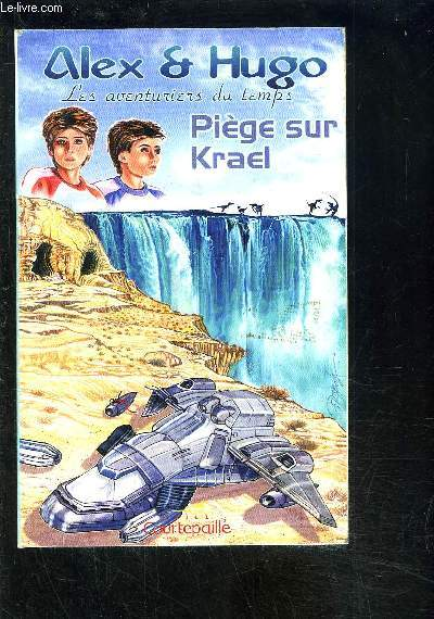 ALEX ET HUGO, AVENTURIERS DU TEMPS- PIEGE SUR KRAEL